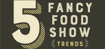 5 Fancy Food Show Trends